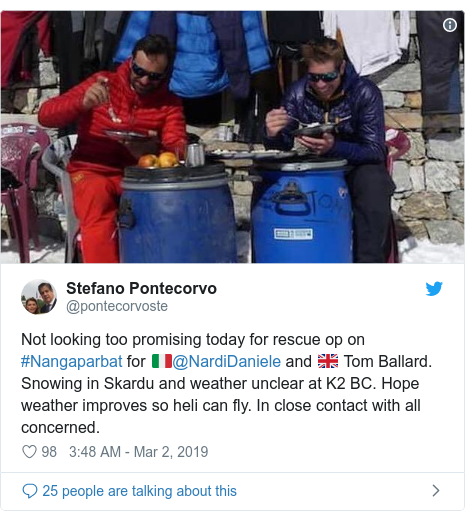 Twitter post by @pontecorvoste: Not looking too promising today for rescue op on #Nangaparbat for 🇮🇹⁦@NardiDaniele⁩ and 🇬🇧 Tom Ballard. Snowing in Skardu and weather unclear at K2 BC. Hope weather improves so heli can fly. In close contact with all concerned.