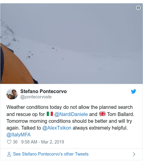 Twitter post by @pontecorvoste: Weather conditions today do not allow the planned search and rescue op for 🇮🇹 ⁦@NardiDaniele⁩ and 🇬🇧 Tom Ballard. Tomorrow morning conditions should be better and will try again. Talked to ⁦@AlexTxikon⁩ always extremely helpful.    ⁦@ItalyMFA⁩