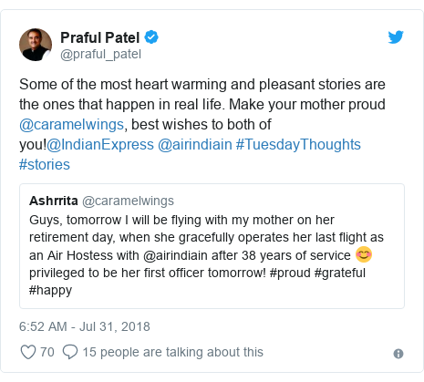 Twitter post by @praful_patel: Some of the most heart warming and pleasant stories are the ones that happen in real life. Make your mother proud @caramelwings, best wishes to both of you!@IndianExpress @airindiain #TuesdayThoughts #stories