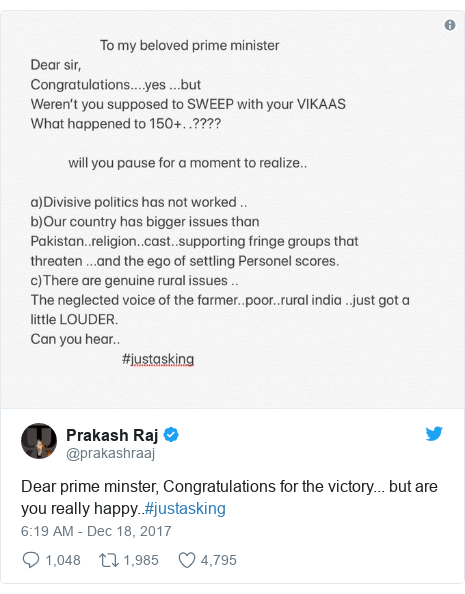 Twitter post by @prakashraaj: Dear prime minster,  Congratulations for the victory... but are you really happy..#justasking