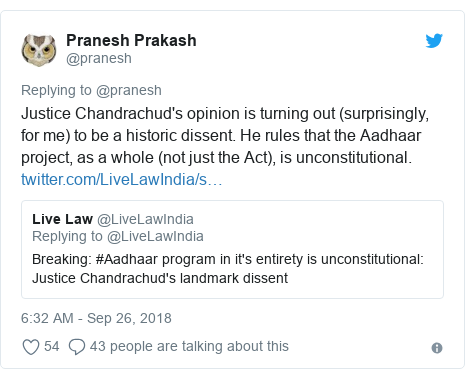 Twitter post by @pranesh: Justice Chandrachud's opinion is turning out (surprisingly, for me) to be a historic dissent. He rules that the Aadhaar project, as a whole (not just the Act), is unconstitutional.