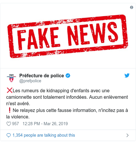 Twitter හි @prefpolice කළ පළකිරීම: ❌Les rumeurs de kidnapping d'enfants avec une camionnette sont totalement infondées. Aucun enlèvement n'est avéré. ❗️Ne relayez plus cette fausse information, n'incitez pas à la violence.