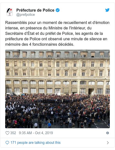Twitter post by @prefpolice: Rassemblés pour un moment de recueillement et d'émotion intense, en présence du Ministre de l'Intérieur, du Secrétaire d'État et du préfet de Police, les agents de la préfecture de Police ont observé une minute de silence en mémoire des 4 fonctionnaires décédés.