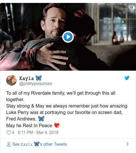 Twitter post by @prettypoisonsxo: To all of my Riverdale family, we'll get through this all together. Stay strong & May we always remember just how amazing Luke Perry was at portraying our favorite on screen dad, Fred Andrews. 🦋 May he Rest In Peace 💘