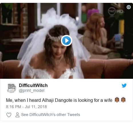 Ujumbe wa Twitter wa @print_model: Me, when I heard Alhaji Dangote is looking for a wife 👰🏾👰🏾