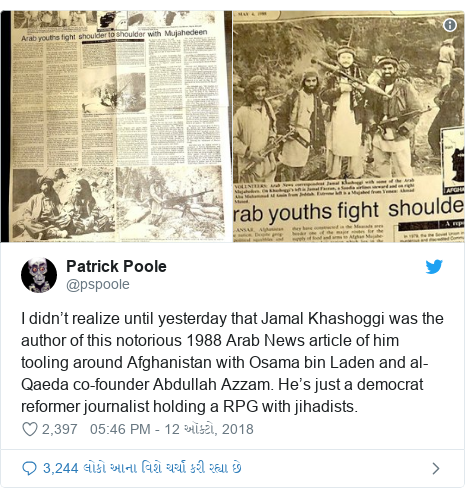 Twitter post by @pspoole: I didn't realize until yesterday that Jamal Khashoggi was the author of this notorious 1988 Arab News article of him tooling around Afghanistan with Osama bin Laden and al-Qaeda co-founder Abdullah Azzam. He's just a democrat reformer journalist holding a RPG with jihadists.