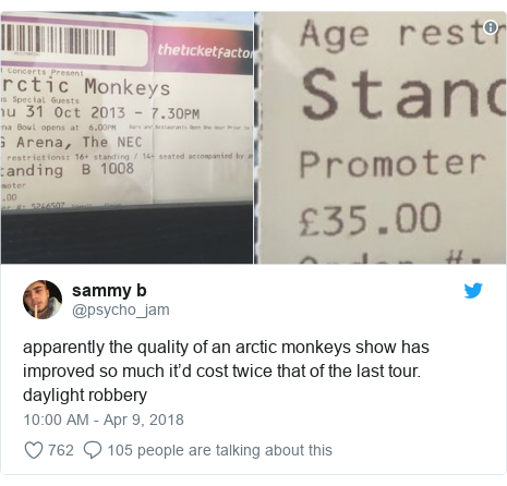 Twitter post by @psycho_jam: apparently the quality of an arctic monkeys show has improved so much it'd cost twice that of the last tour. daylight robbery