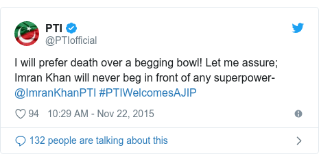 Twitter post by @PTIofficial: I will prefer death over a begging bowl! Let me assure; Imran Khan will never beg in front of any superpower- @ImranKhanPTI #PTIWelcomesAJIP