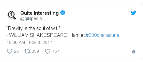 "Twitter post by @qikipedia: ""Brevity is the soul of wit."" - WILLIAM SHAKESPEARE. Hamlet.#280characters"