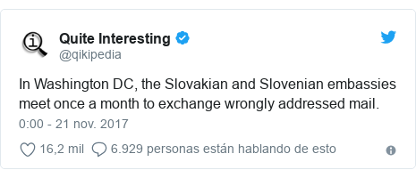 Publicación de Twitter por @qikipedia: In Washington DC, the Slovakian and Slovenian embassies meet once a month to exchange wrongly addressed mail.