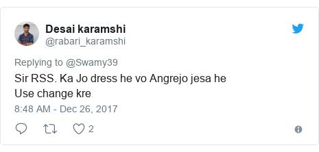 Twitter post by @rabari_karamshi: Sir RSS. Ka Jo dress he vo Angrejo jesa heUse change kre