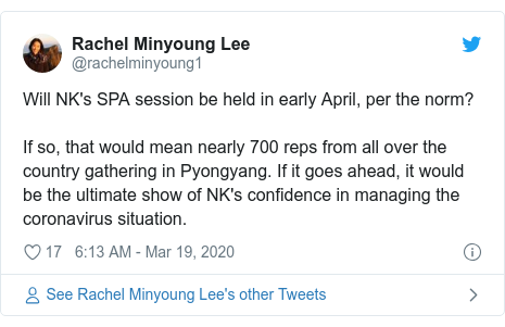 Twitter post by @rachelminyoung1: Will NK's SPA session be held in early April, per the norm? If so, that would mean nearly 700 reps from all over the country gathering in Pyongyang. If it goes ahead, it would be the ultimate show of NK's confidence in managing the coronavirus situation.