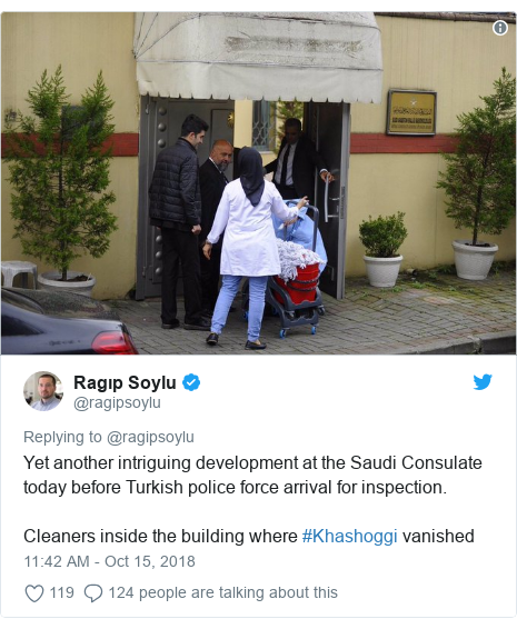 Twitter post by @ragipsoylu: Yet another intriguing development at the Saudi Consulate today before Turkish police force arrival for inspection.Cleaners inside the building where #Khashoggi vanished