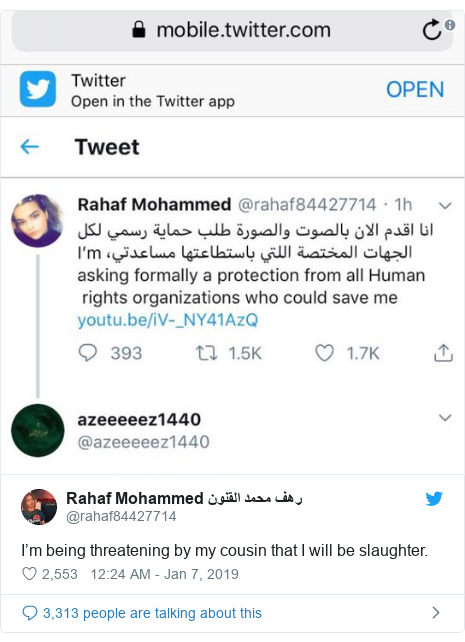 Twitter post by @rahaf84427714: I'm being threatening by my cousin that I will be slaughter.