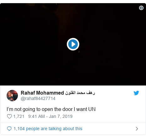 Twitter post by @rahaf84427714: I'm not going to open the door I want UN