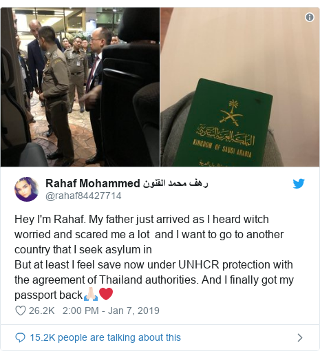Twitter post by @rahaf84427714: Hey I'm Rahaf. My father just arrived as I heard witch worried and scared me a lot  and I want to go to another country that I seek asylum inBut at least I feel save now under UNHCR protection with the agreement of Thailand authorities. And I finally got my passport back🙏🏻❤️