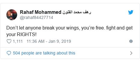 Twitter post by @rahaf84427714: Don't let anyone break your wings, you're free. fight and get your RIGHTS!