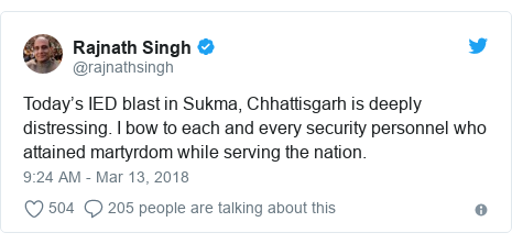 Twitter post by @rajnathsingh: Today's IED blast in Sukma, Chhattisgarh is deeply distressing. I bow to each and every security personnel who attained martyrdom while serving the nation.