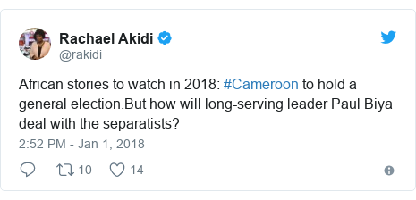 Twitter post by @rakidi: African stories to watch in 2018  #Cameroon to hold a general election.But how will long-serving leader Paul Biya deal with the separatists?