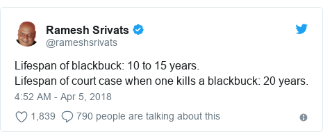 Twitter post by @rameshsrivats: Lifespan of blackbuck  10 to 15 years.Lifespan of court case when one kills a blackbuck  20 years.
