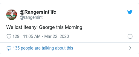 Twitter post by @rangersint: We lost Ifeanyi George this Morning