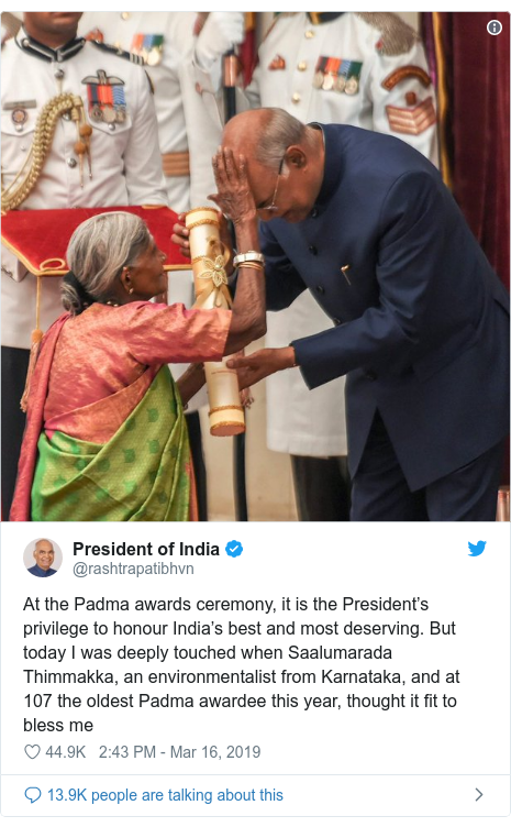 Twitter post by @rashtrapatibhvn: At the Padma awards ceremony, it is the President's privilege to honour India's best and most deserving. But today I was deeply touched when Saalumarada Thimmakka, an environmentalist from Karnataka, and at 107 the oldest Padma awardee this year, thought it fit to bless me