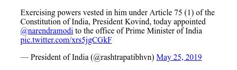 டுவிட்டர் இவரது பதிவு @rashtrapatibhvn: Exercising powers vested in him under Article 75 (1) of the Constitution of India, President Kovind, today appointed @narendramodi to the office of Prime Minister of India