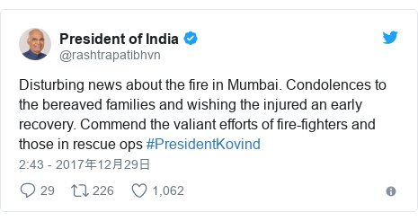 Twitter post by @rashtrapatibhvn: Disturbing news about the fire in Mumbai. Condolences to the bereaved families and wishing the injured an early recovery. Commend the valiant efforts of fire-fighters and those in rescue ops #PresidentKovind