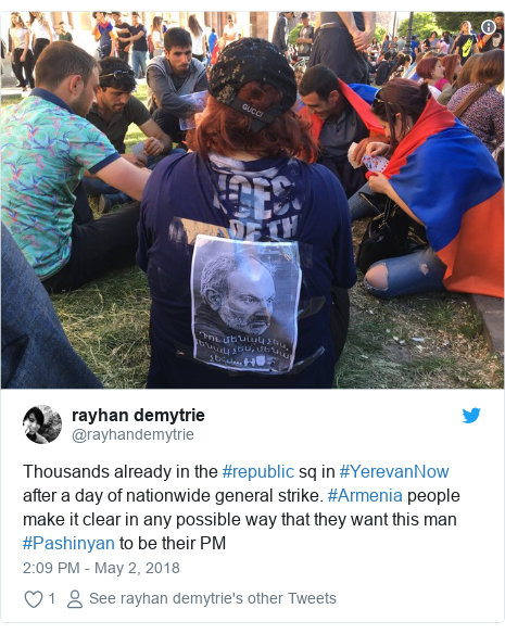 Twitter post by @rayhandemytrie: Thousands already in the #republic sq in #YerevanNow after a day of nationwide general strike. #Armenia people make it clear in any possible way that they want this man #Pashinyan to be their PM