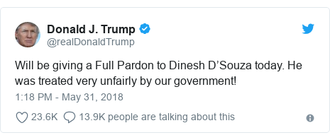 Twitter post by @realDonaldTrump: Will be giving a Full Pardon to Dinesh D'Souza today. He was treated very unfairly by our government!