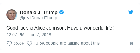 Twitter post by @realDonaldTrump: Good luck to Alice Johnson. Have a wonderful life!