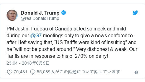 """Twitter post by @realDonaldTrump: PM Justin Trudeau of Canada acted so meek and mild during our @G7 meetings only to give a news conference after I left saying that, """"US Tariffs were kind of insulting"""" and he """"will not be pushed around."""" Very dishonest & weak. Our Tariffs are in response to his of 270% on dairy!"""