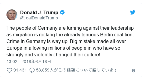 Twitter post by @realDonaldTrump: The people of Germany are turning against their leadership as migration is rocking the already tenuous Berlin coalition. Crime in Germany is way up. Big mistake made all over Europe in allowing millions of people in who have so strongly and violently changed their culture!