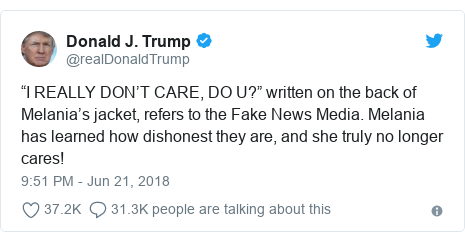 "Twitter post by @realDonaldTrump: ""I REALLY DON'T CARE, DO U?"" written on the back of Melania's jacket, refers to the Fake News Media. Melania has learned how dishonest they are, and she truly no longer cares!"