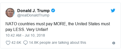 Twitter post by @realDonaldTrump: NATO countries must pay MORE, the United States must pay LESS. Very Unfair!