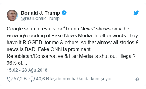 "@realDonaldTrump tarafından yapılan Twitter paylaşımı: Google search results for ""Trump News"" shows only the viewing/reporting of Fake News Media. In other words, they have it RIGGED, for me & others, so that almost all stories & news is BAD. Fake CNN is prominent. Republican/Conservative & Fair Media is shut out. Illegal? 96% of...."