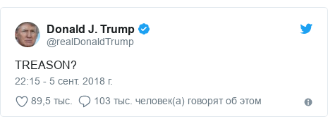 Twitter post by @realDonaldTrump: TREASON?