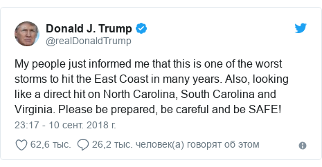 Twitter пост, автор: @realDonaldTrump: My people just informed me that this is one of the worst storms to hit the East Coast in many years. Also, looking like a direct hit on North Carolina, South Carolina and Virginia. Please be prepared, be careful and be SAFE!