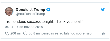 Twitter post de @realDonaldTrump: Tremendous success tonight. Thank you to all!
