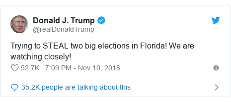 Twitter post by @realDonaldTrump: Trying to STEAL two big elections in Florida! We are watching closely!