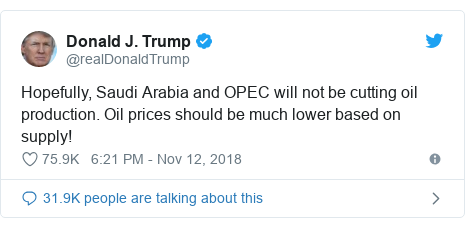 Twitter post by @realDonaldTrump: Hopefully, Saudi Arabia and OPEC will not be cutting oil production. Oil prices should be much lower based on supply!