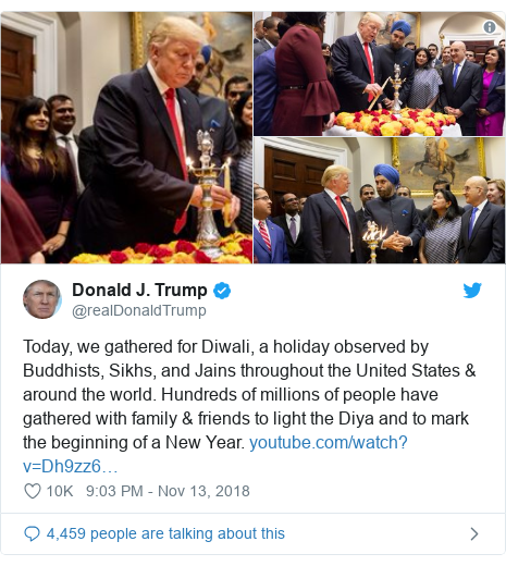 Twitter post by @realDonaldTrump: Today, we gathered for Diwali, a holiday observed by Buddhists, Sikhs, and Jains throughout the United States & around the world. Hundreds of millions of people have gathered with family & friends to light the Diya and to mark the beginning of a New Year.