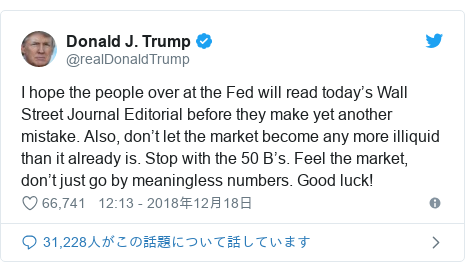 Twitter post by @realDonaldTrump: I hope the people over at the Fed will read today's Wall Street Journal Editorial before they make yet another mistake. Also, don't let the market become any more illiquid than it already is. Stop with the 50 B's. Feel the market, don't just go by meaningless numbers. Good luck!
