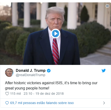 Twitter post de @realDonaldTrump: After historic victories against ISIS, it's time to bring our great young people home!