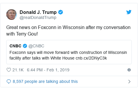 Twitter post by @realDonaldTrump: Great news on Foxconn in Wisconsin after my conversation with Terry Gou!