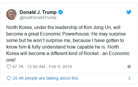 Twitter post by @realDonaldTrump: North Korea, under the leadership of Kim Jong Un, will become a great Economic Powerhouse. He may surprise some but he won't surprise me, because I have gotten to know him & fully understand how capable he is. North Korea will become a different kind of Rocket - an Economic one!
