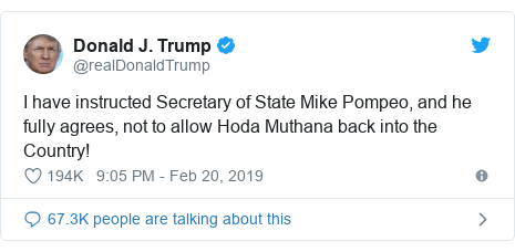 Twitter post by @realDonaldTrump: I have instructed Secretary of State Mike Pompeo, and he fully agrees, not to allow Hoda Muthana back into the Country!