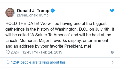 """Twitter post by @realDonaldTrump: HOLD THE DATE! We will be having one of the biggest gatherings in the history of Washington, D.C., on July 4th. It will be called """"A Salute To America"""" and will be held at the Lincoln Memorial. Major fireworks display, entertainment and an address by your favorite President, me!"""
