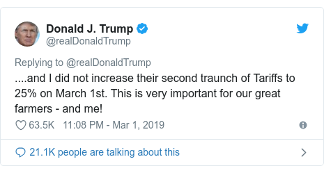 Twitter post by @realDonaldTrump: ....and I did not increase their second traunch of Tariffs to 25% on March 1st. This is very important for our great farmers - and me!