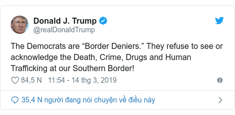 """Twitter bởi @realDonaldTrump: The Democrats are """"Border Deniers."""" They refuse to see or acknowledge the Death, Crime, Drugs and Human Trafficking at our Southern Border!"""
